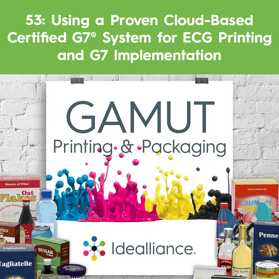 Gamut Podcast Episode 53: Using a Proven Cloud-Based Certified G7® System for ECG Printing and G7 Implementation