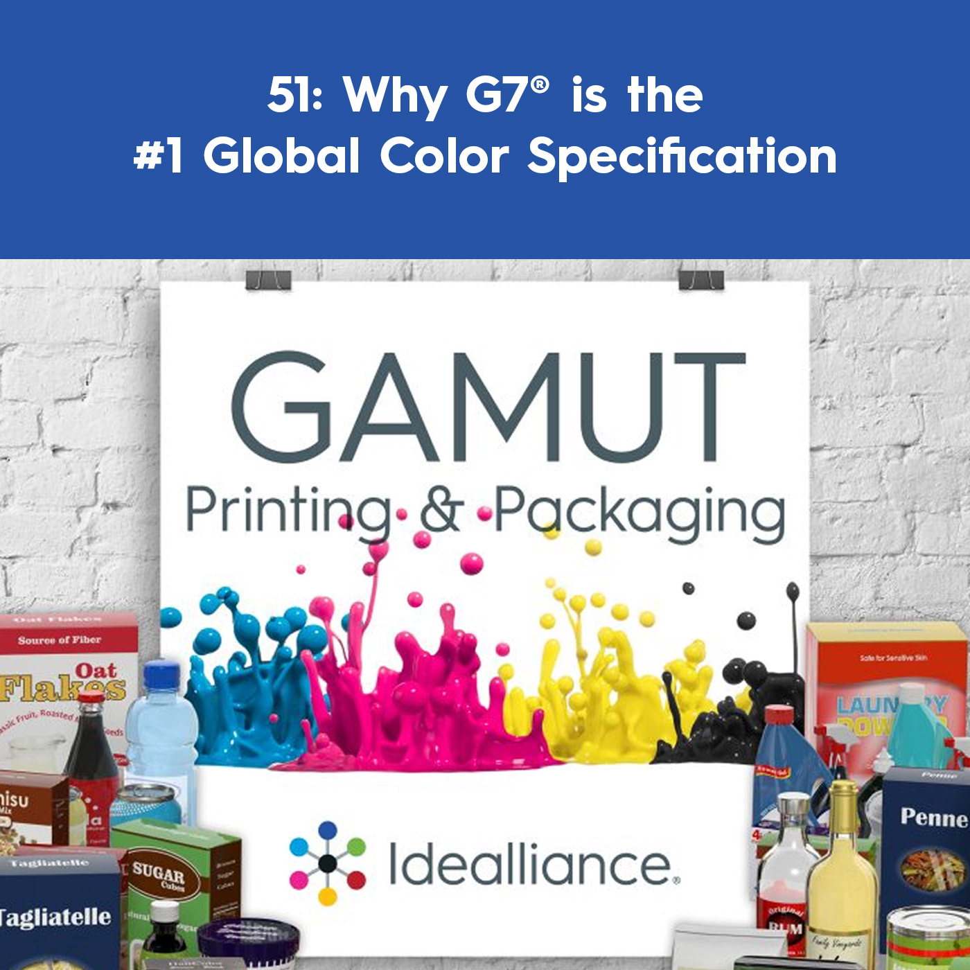 Gamut Printing & Packaging Podcast #51 from Idealliance: Why G7® is the #1 Global Color Specification