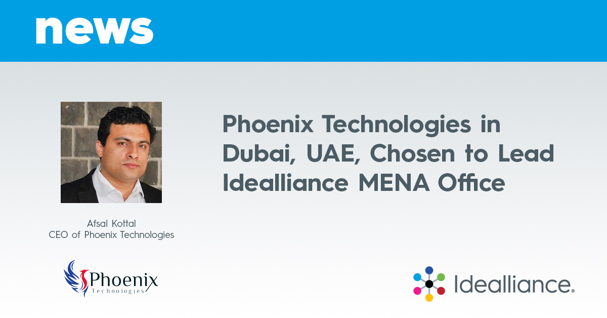 Idealliance® Chooses Phoenix Technologies in Dubai, UAE to Lead Idealliance MENA Office