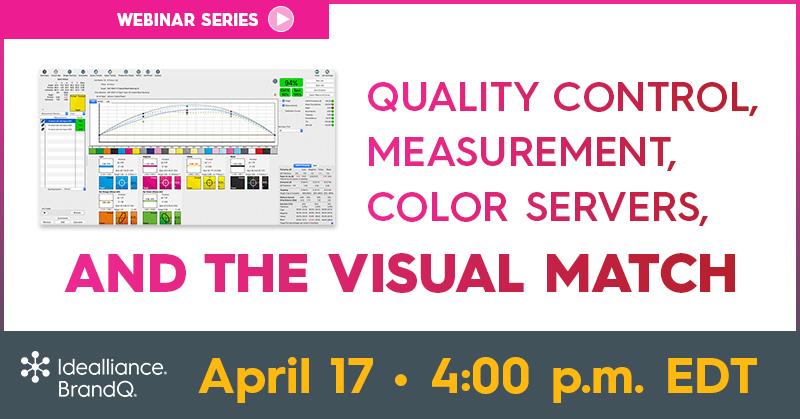 Quality Control, Measurement, Color Servers, and the Visual Match | BrandQ Webinar April 17, 4:00 p.m.