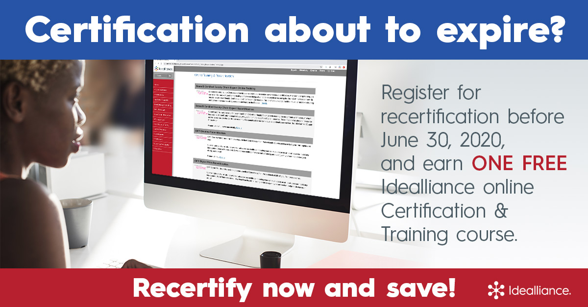 Certification about to expire? Recertify and save on a new online training and certification course from Idealliance.