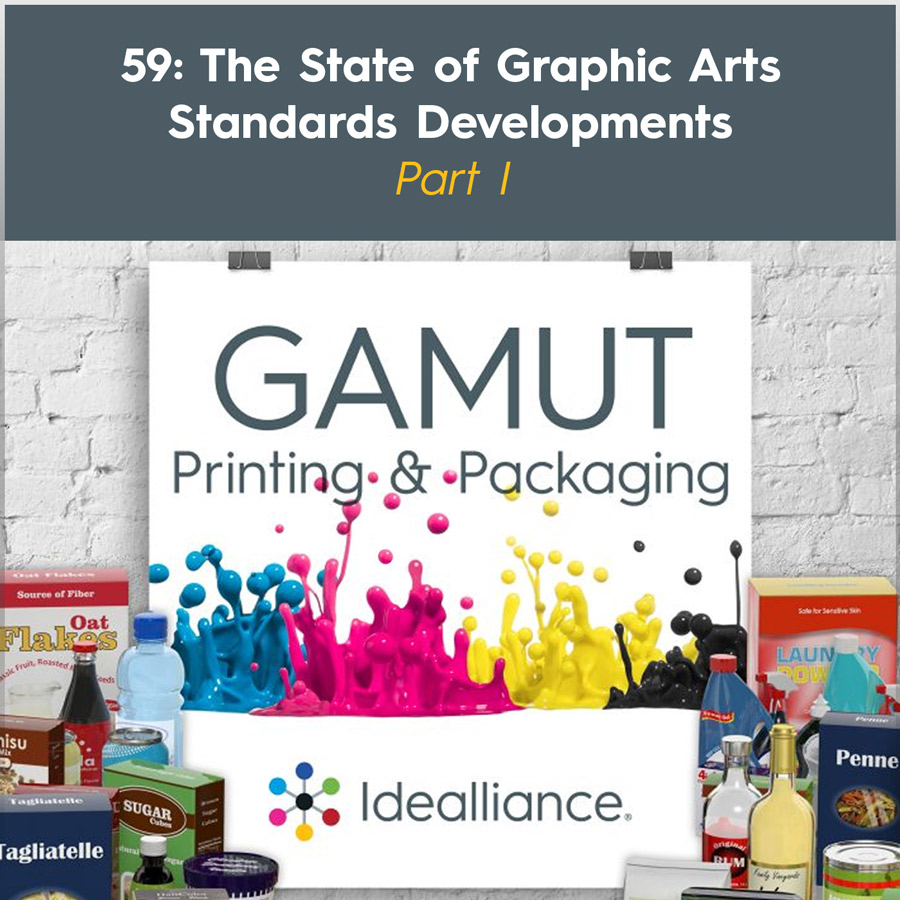GAMUT Podcast 59: The State of Graphic Arts Standards Developments—Part I