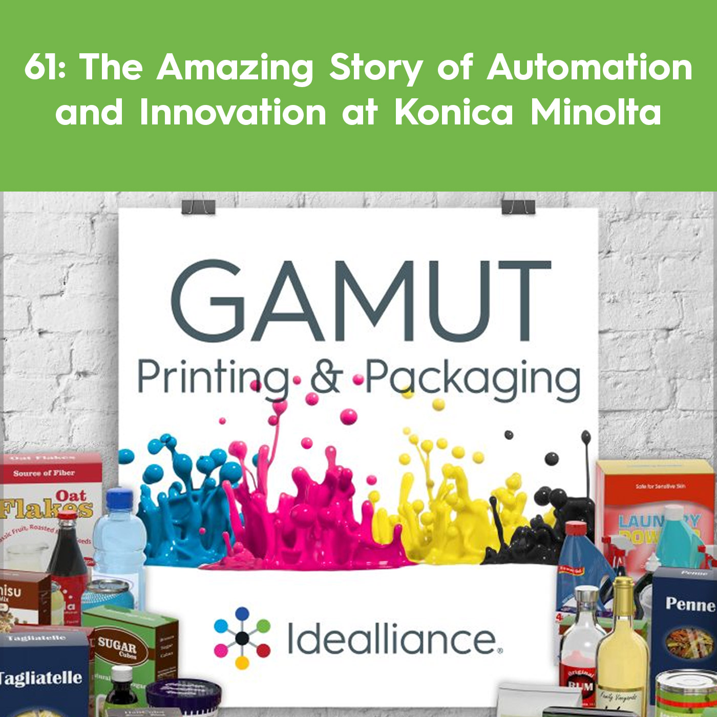 GAMUT Podcast Episode 61: The Amazing Story of Automation and Innovation at Konica Minolta | From Idealliance