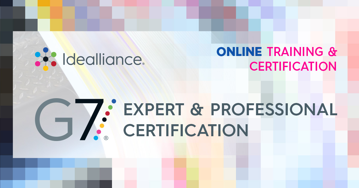 International G7® Expert Certification & Training Live! Online from Idealliance July 20-24, 2020