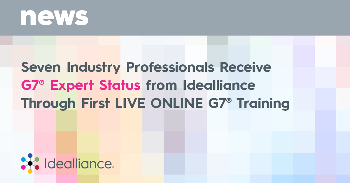 Seven Industry Professionals Receive G7® Expert Status from Idealliance Through First LIVE ONLINE G7® Training