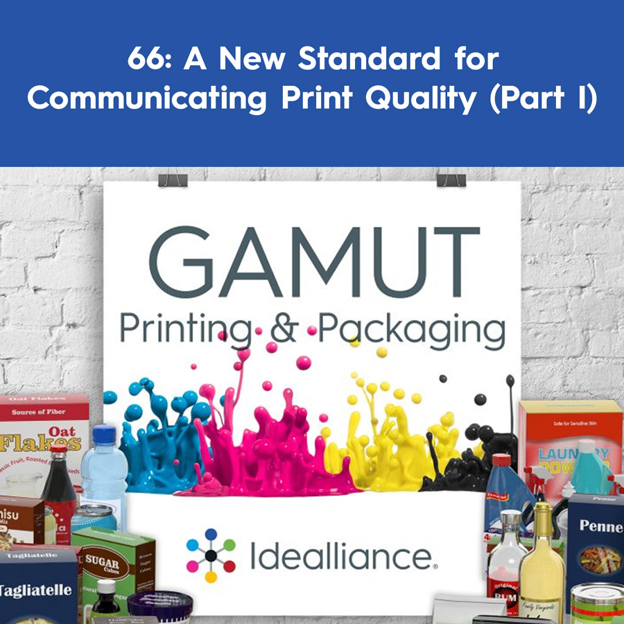 A New Standard for Communicating Print Quality (Part I) | Idealliance GAMUT Podcast Episode #66