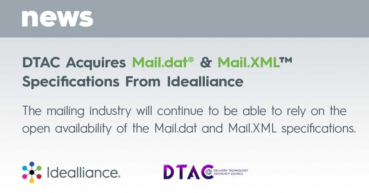 DTAC Acquires Mail.dat® & Mail.XML™ Specifications From Idealliance | Press Release