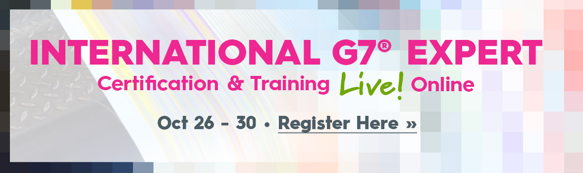 International G7® Expert Certification & Training Live! Online from Idealliance October 26 – 30, 2020