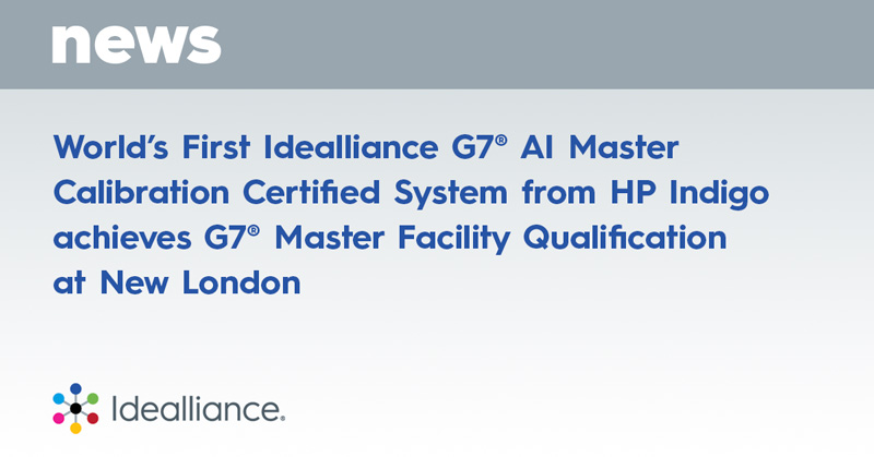 World's First Idealliance G7® AI Master Calibration Certified System from HP Indigo Achieves G7® Master Facility Qualification at New London