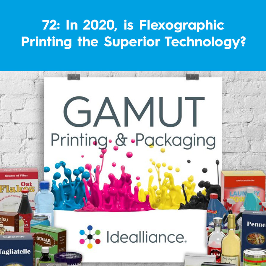 GAMUT Podcast from Idealliance #72: In 2020, is Flexographic Printing the Superior Technology?