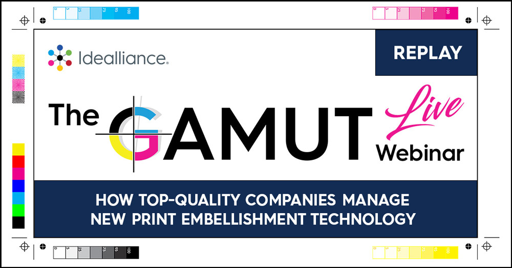 GAMUT Webinar from Idealliance Replay: HOW TOP-QUALITY COMPANIES MANAGE NEW PRINT EMBELLISHMENT TECHNOLOGY
