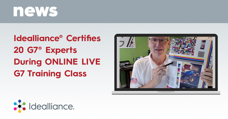 Idealliance® Certifies 20 G7® Experts During ONLINE LIVE G7 Training Class