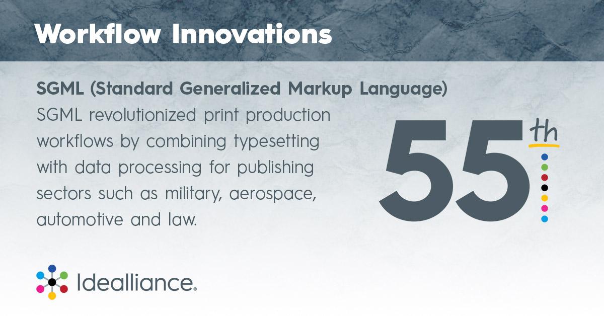 Idealliance Workflow Innovations—SGML (Standard Generalized Markup Language)
