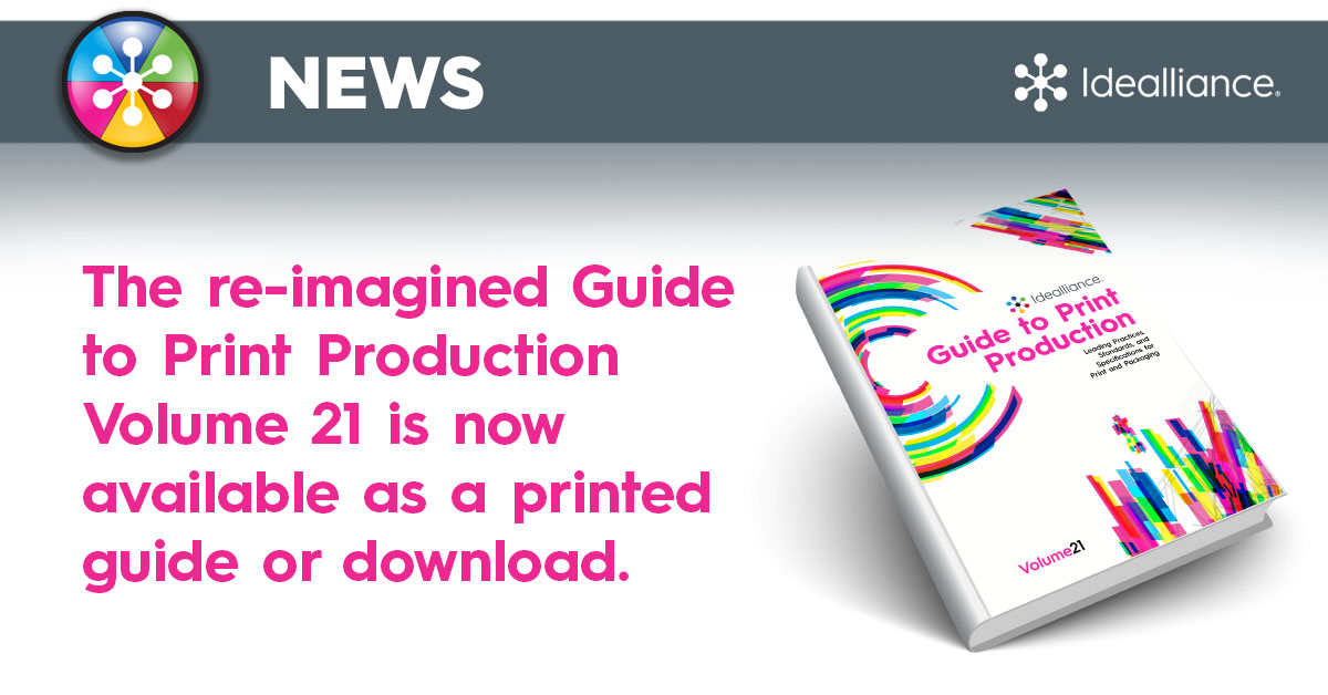 The re-imagined Guide to Print Production Volume 21 is now available as a printed guide or download. | Idealliance